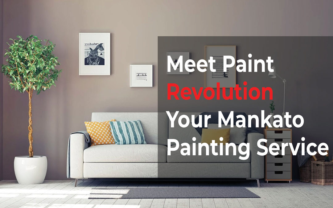 Meet Paint Revolution Your Mankato Painting Service